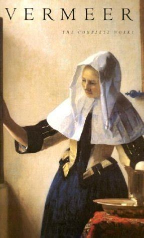 vermeer the complete works vermeer the complete works by arthur k wheelock jr reviews discussion bookclubs lists