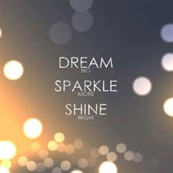 lights and more big sparkle more shine bright quotes and sayings