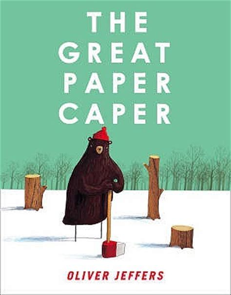the great paper caper by oliver jeffers reviews discussion bookclubs lists