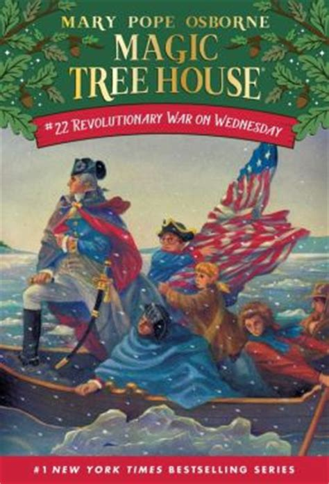 magic treehouse 22 revolutionary war on wednesday magic tree house series 22