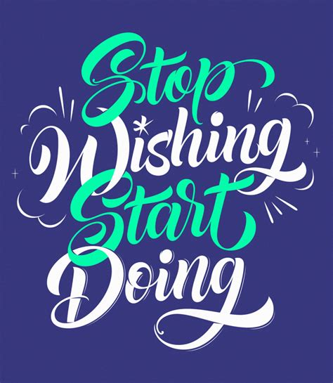 Start Doing stop wishing start doing on inspirationde