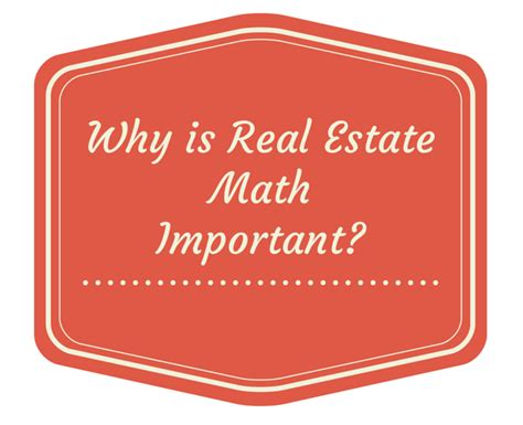 Why Mat Is Necessary by Why Is Real Estate Math So Important