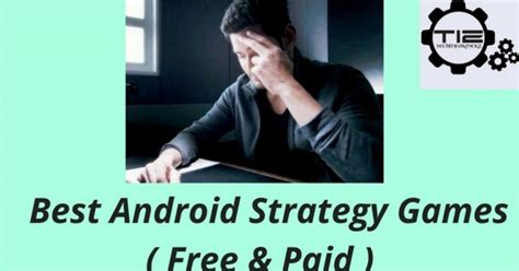 best android strategy top 10 best strategy for android tech informerz