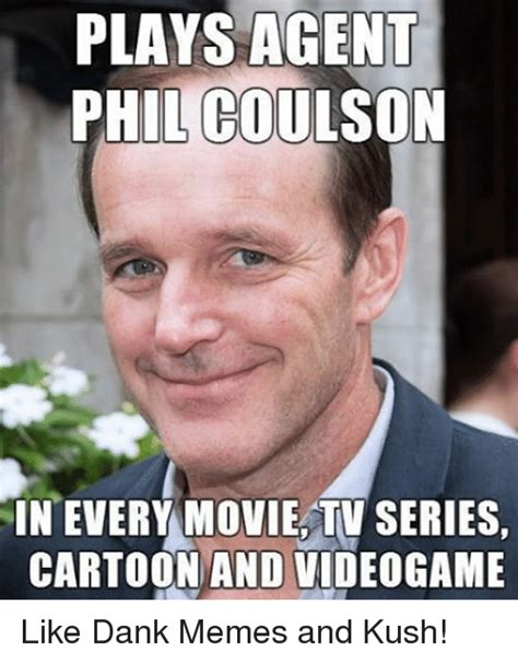 Meme Pics - plays agent phil coulson in every movie tv series cartoon