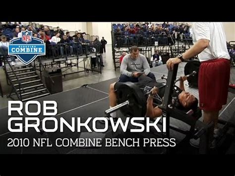 bench press record nfl combine rob gronkowski arizona te bench press 2010 nfl