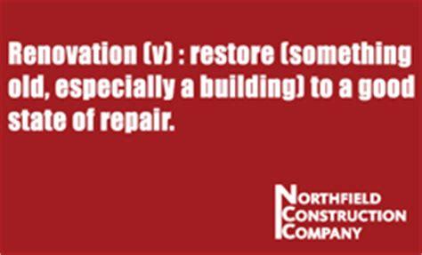 remodel vs renovation northfield construction company