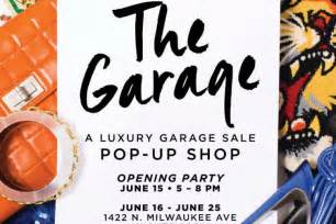 Luxury Garage Sale by Luxury Garage Sale Pop Up Start Tonight In Wicker Park