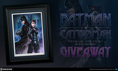 Premium Giveaways - batman and catwoman premium art print giveaway sideshow collectibles