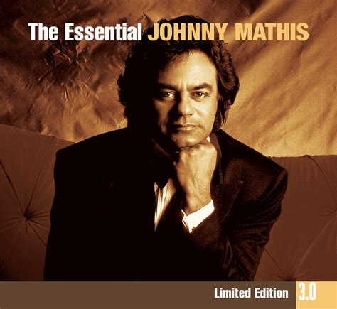 johnny mathis fly me to the moon the essential johnny mathis 3 0 by johnny mathis on spotify
