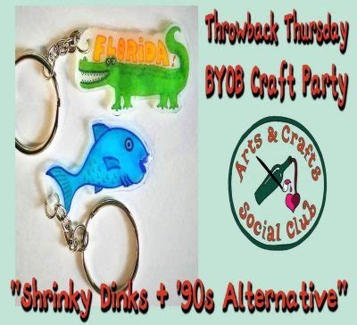 throwback thursday byob craft quot shrinky dink keychains 90s alternative quot presented by