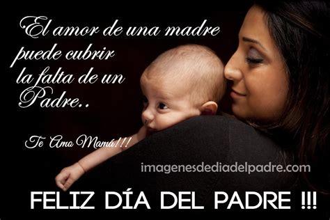 feliz dia del padre para mama feliz dia del padre para mama mensajes del dia del padre