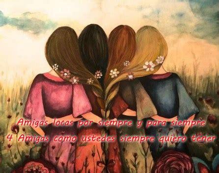 imajenes de amigas locas imagenes bonitas de amor las mejores im 225 genes de 4 amigas locas con frases bonitas