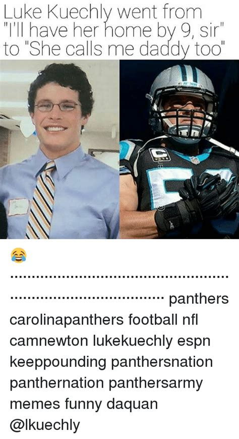 Luke Kuechly Meme - 25 best memes about she calls me daddy she calls me