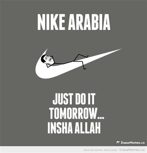 Nike Memes - nike arabia just do it tomorrow insha allah dubai