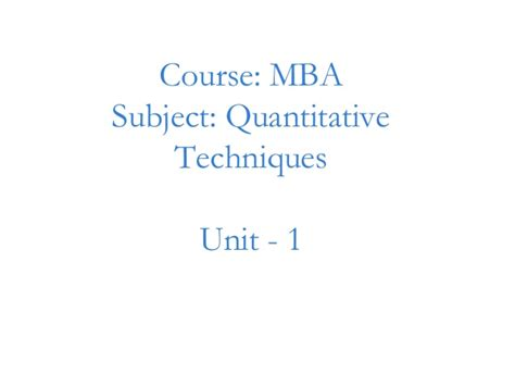 Quantitative Techniques Notes For Mba by Mba I Qt Unit 1 Basic Quantitative Techniques