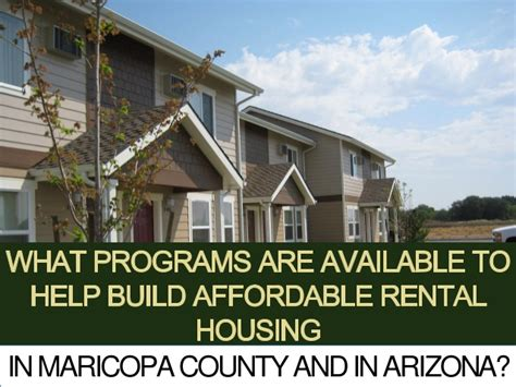 maricopa housing what programs are available to help build affordable rental housing i