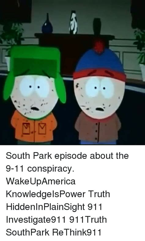 South Park Meme Episode - south park episode about the 9 11 conspiracy wakeupamerica