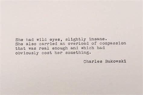 best bukowski quotes 25 best ideas about charles bukowski quotes on