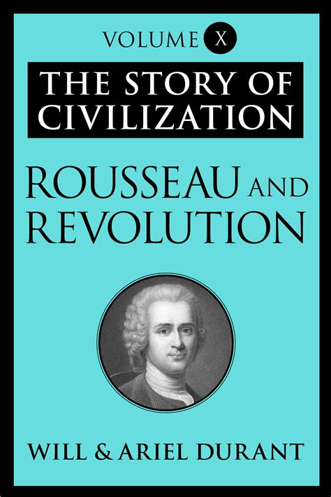 the story of rousseau and revolution ebook by will durant ariel durant