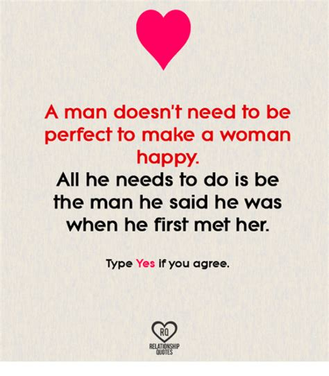 A Man Doesn T Need To Be Perfect To Make A Woman Happy All | a man doesn t need to be perfect to make a woman happy all