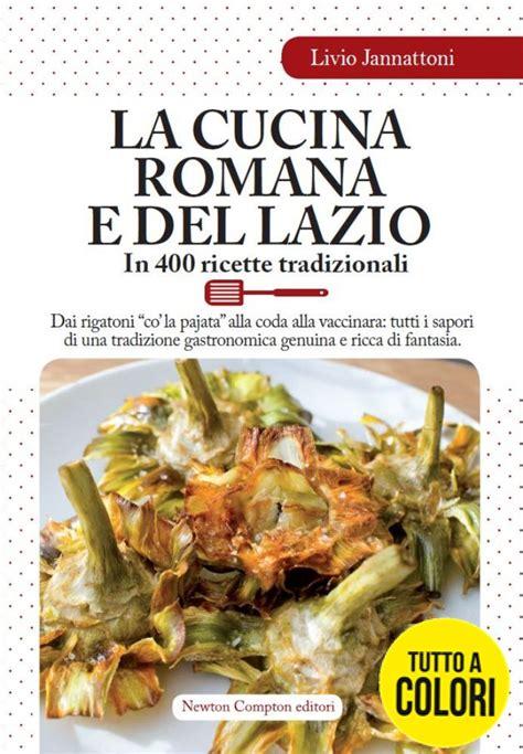 cucina romana la cucina romana e lazio newton compton editori