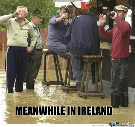 Funny Irish Memes - meanwhile in ireland by mustapan meme center