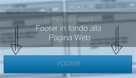 posizionare div html css footer come posizionarlo al bottom di una pagina