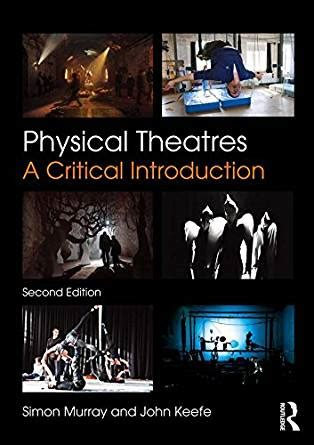 libro photography a critical introduction physical theatres a critical introduction kindle edition by simon murray john keefe arts