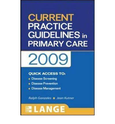 current practice guidelines in primary care 2018 books current practice guidelines in primary care 2009 2009