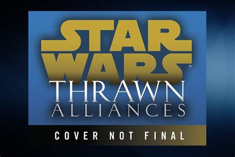 thrawn alliances star wars 1780898665 thrawn alliances sequel novel to be released june 26 jedi news broadcasting star wars