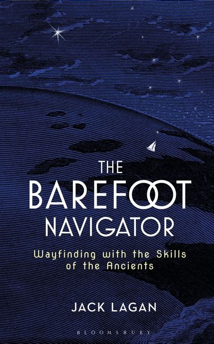 the barefoot navigator wayfinding with the skills of the