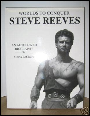 the television and stage of steve reeves books chris leclaire s book quot worlds to conquer steve reeves