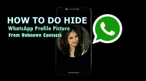 how to hide profile picture on whatsapp from strangers how to do hide whatsapp profile picture from unknown