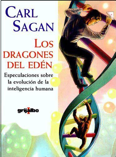 libro los dragones del edn los dragones del ed 233 n carl sagan cajalesygalileos