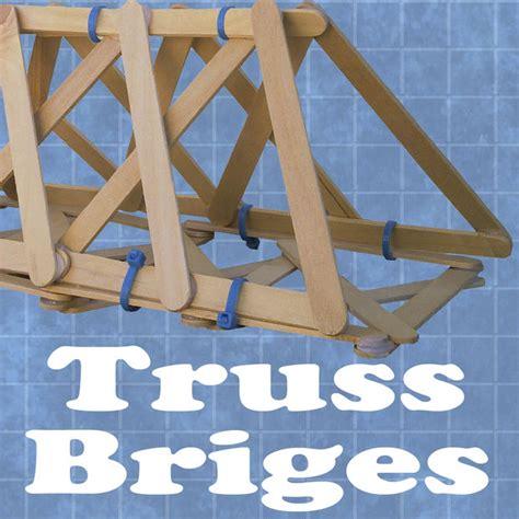 build a bridge science activity for kids bridge designs cable tie truss bridges with pictures