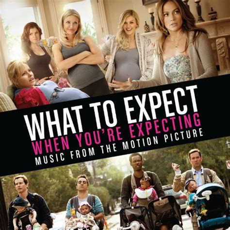 what to expect when you are expecting what to expect when you re expecting 2012 soundtrack