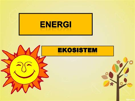 Madu Adalah Sumber Energi 1 aliran energi ekosistem i