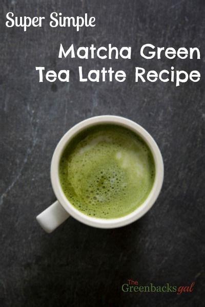 Matcha Green Tea Detox Recipe by Best 25 Latte Recipe Ideas On Latte