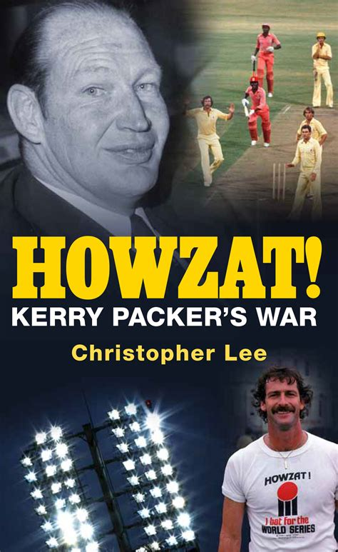 the cricket war the story of kerry packer s world series cricket books howzat newsouth books