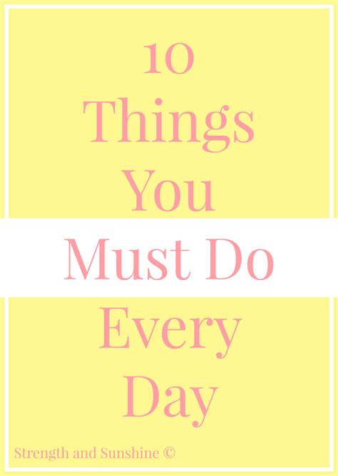 10 things you must do every day strength and sunshine