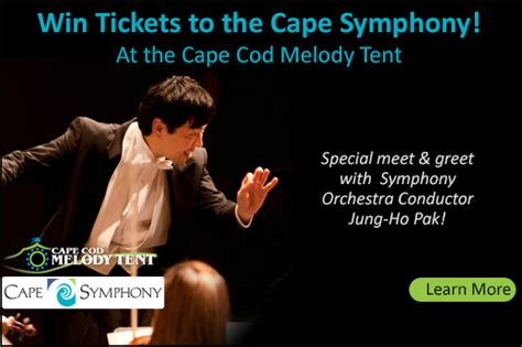 cape cod symphony schedule win tickets to the cape symphony at the cape cod melody tent