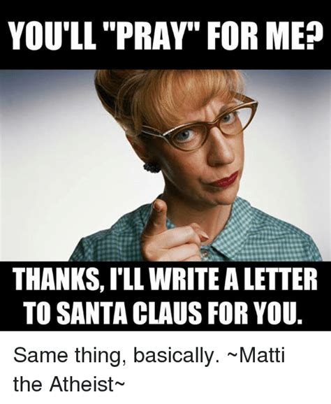 an atheists open letter to those praying for his son 25 best memes about santa claus and atheist santa claus