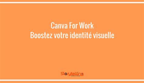 canva for work canva for work boostez votre identit 233 visuelle