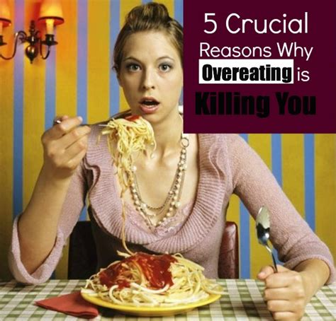 Why Do We Overeat by 5 Crucial Reasons Why Overeating Is Killing You La