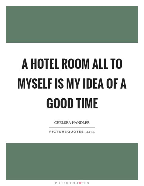 Hotel Bedroom Quotes Hotel Quotes Hotel Sayings Hotel Picture Quotes