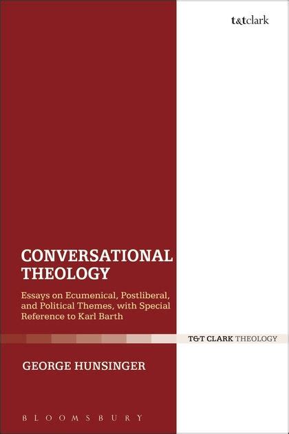 theological themes list conversational theology essays on ecumenical postliberal