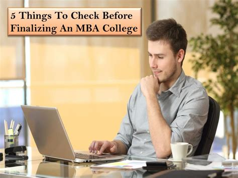 Before Mba What To Do by Ppt 5 Things To Check Before Finalizing An Mba College