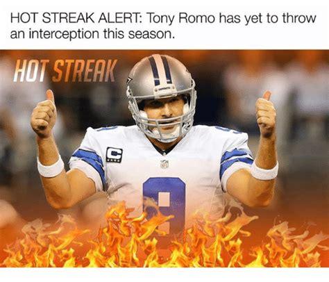 Romo Interception Meme - hot streak alert tony romo has yet to throw an
