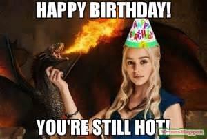 Adult Happy Birthday Meme - happy birthday u r still hot meme khalisi birthday