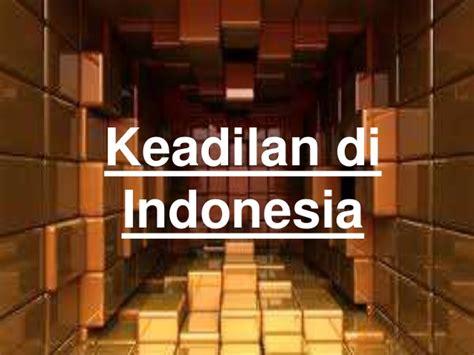 penegakan hukum di indonesia upload share and discover keadilan di indonesia